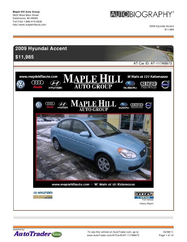 Maple Hill Auto Group5622 West Main StreetKalamazoo, MI 49009Toll Free 1-866-419-4628http://www.maplehillauto.com         ...