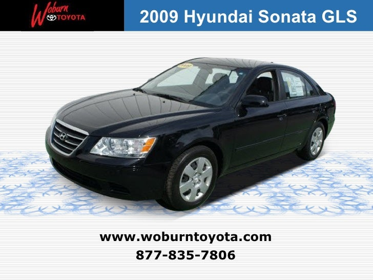 877-835-7806 www.woburntoyota.com 2009 Hyundai Sonata GLS