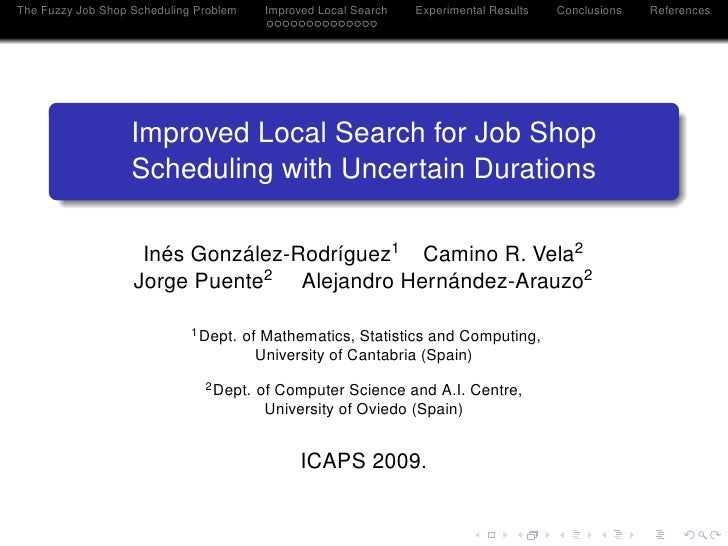 The Fuzzy Job Shop Scheduling Problem      Improved Local Search   Experimental Results   Conclusions   References        ...