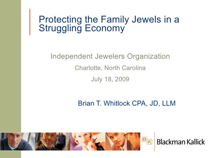Protecting the Family Jewels in a Struggling Economy    Independent Jewelers Organization         Charlotte, North Carolin...