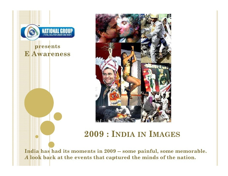 presents E Awareness                          2009 : INDIA IN IMAGES India has had its moments in 2009 -- some painful, so...
