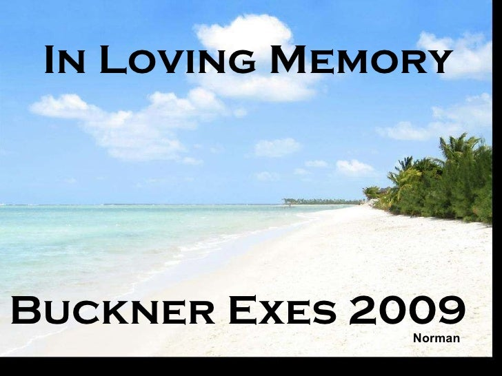 In Loving Memory Buckner Exes 2009 Norman
