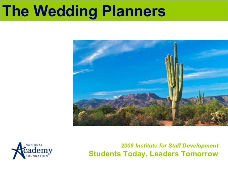 2009 Institute for Staff Development Students Today, Leaders Tomorrow The Wedding Planners