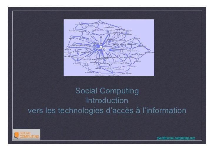 Social Computing                 Introduction vers les technologies d'accès à l'information                               ...
