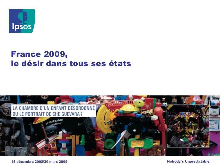 France 2009, le désir dans tous ses états     15 décembre 2008/30 mars 2009   Nobody's Unpredictable