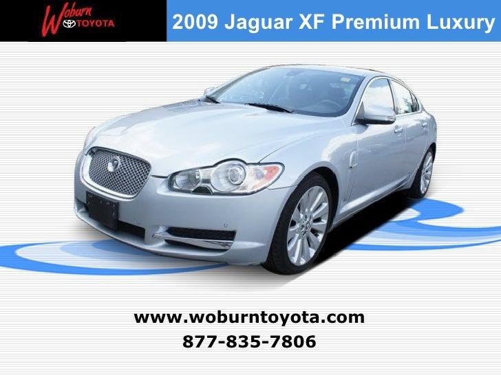 877-835-7806 www.woburntoyota.com 2009 Jaguar XF Premium Luxury