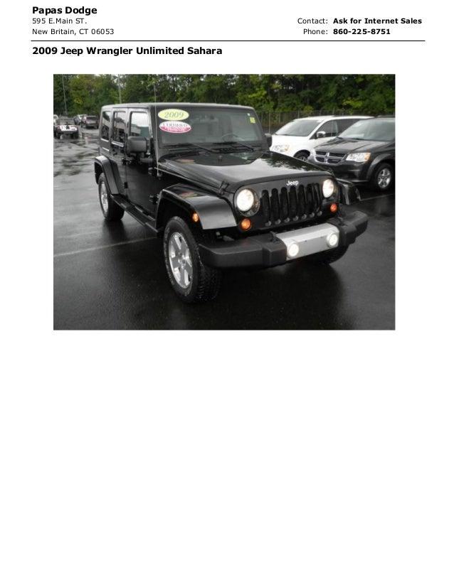 Papas Dodge 595 E.Main ST. Contact: Phone: 860-225-8751 2009 Jeep Wrangler Unlimited Sahara Ask for Internet Sales New Bri...