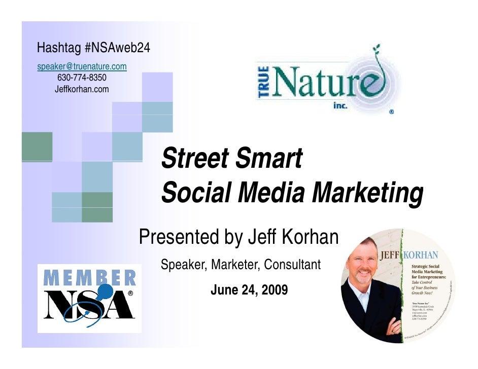 Hashtag #NSAweb24 speaker@truenature.com speaker@truenature com      630-774-8350     Jeffkorhan.com                      ...