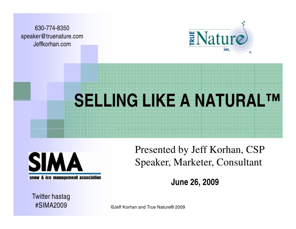 630-774-8350 speaker@truenature.com     Jeffkorhan.com     J ffk h                         SELLING LIKE A NATURAL™        ...