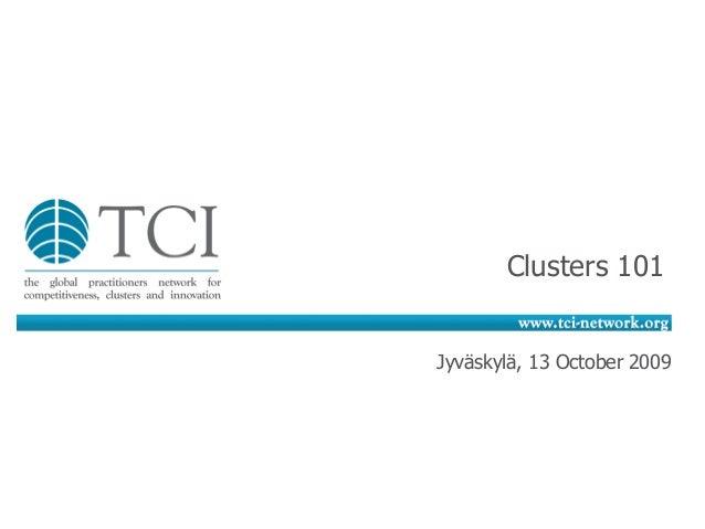 Clusters 101Jyväskylä, 13 October 2009