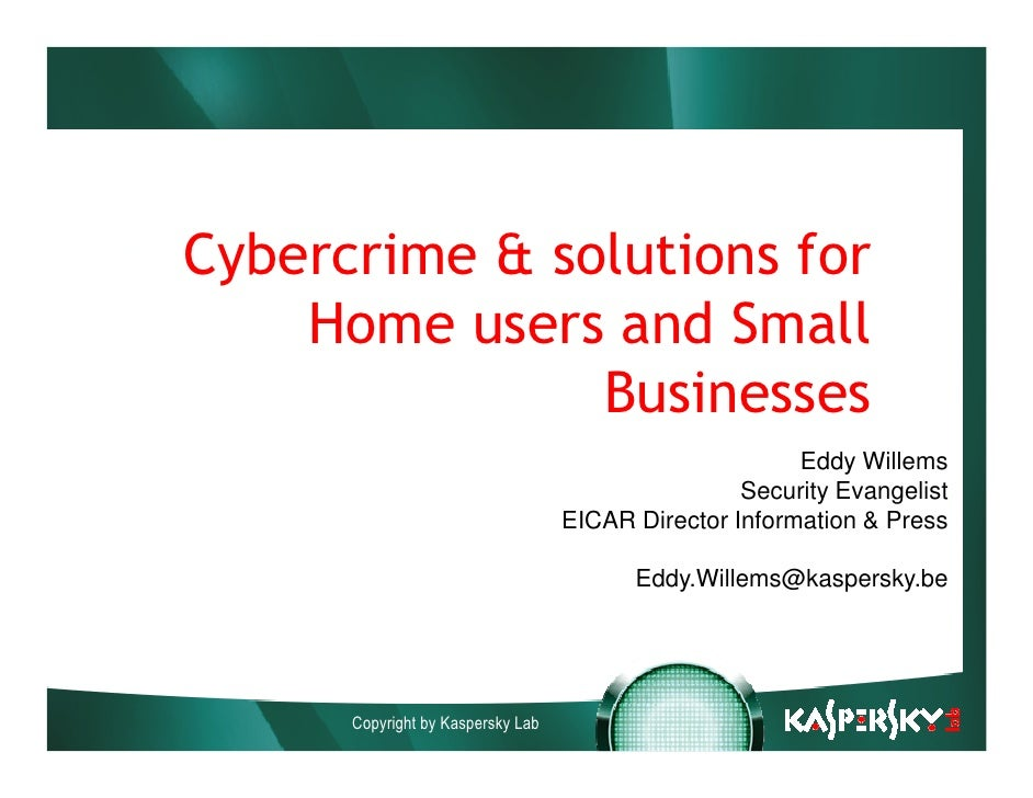 Cybercrime & solutions for     Home users and Small                Businesses                                             ...