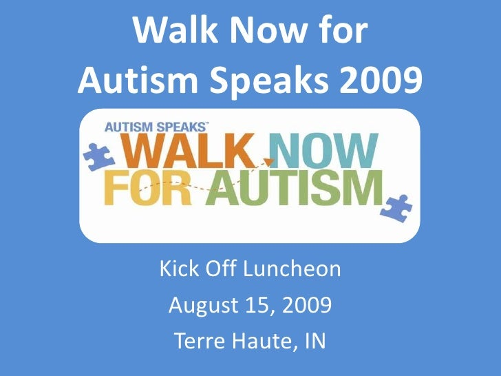 Walk Now for Autism Speaks 2009<br />Kick Off Luncheon<br />August 15, 2009<br />Terre Haute, IN<br />