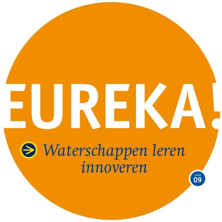EurEka!  Waterschappen leren      innoveren         2009                         09