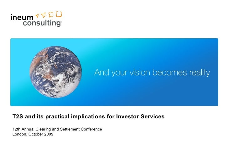1                      Présentation d'Ineum ConsultingT2S and its practical implications for Investor Services12th Annual ...