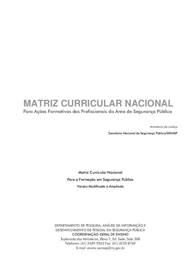 MATRIZ CURRICULAR NACIONAL Para Ações Formativas dos Profissionais da Área de Segurança Pública Ministério da Justiça Secr...