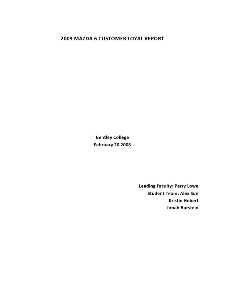 2009 MAZDA 6 CUSTOMER LOYAL REPORT                Bentley College           February 20 2008                              ...