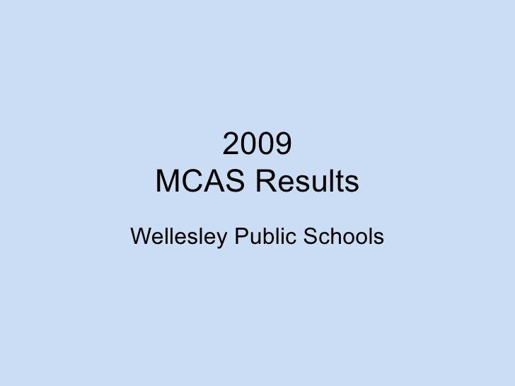2009 MCAS Results Wellesley Public Schools