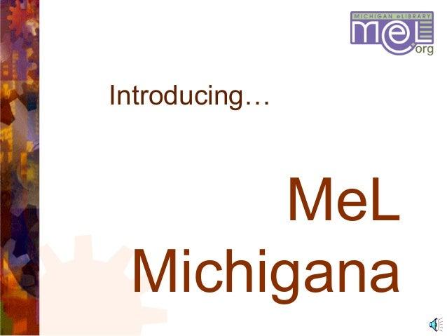 MeL Michigana Introducing…