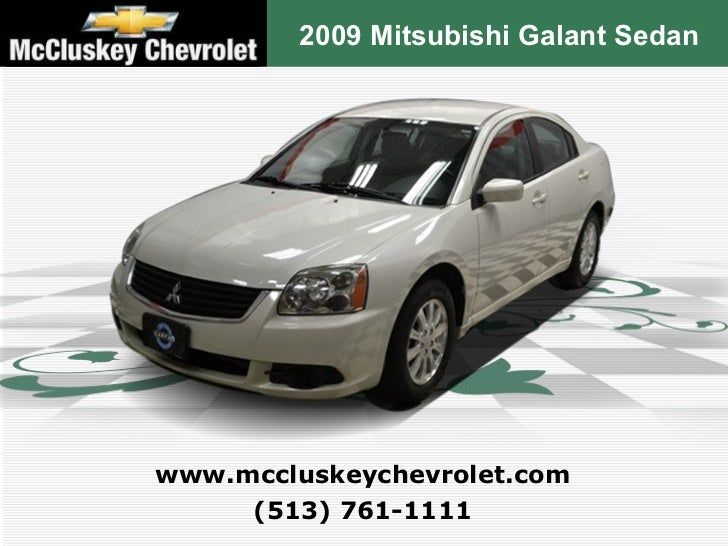 2009 Mitsubishi Galant Sedan (513) 761-1111 www.mccluskeychevrolet.com