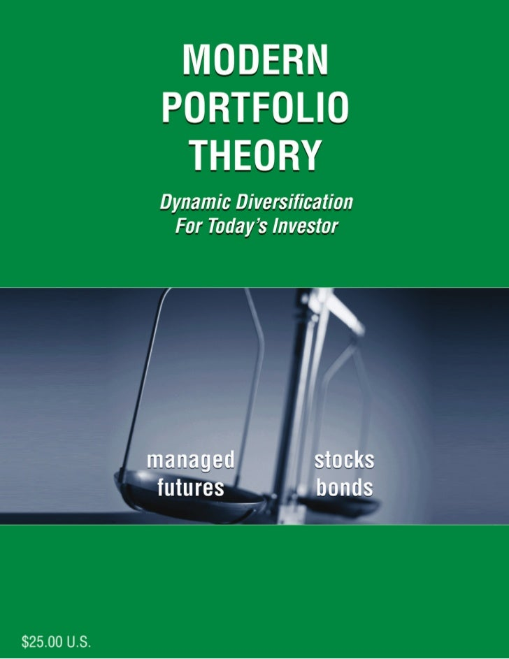 Modern Portfolio Theory:   Dynamic Diversification for Today's Investor      A Personal Message from the Chairman         ...