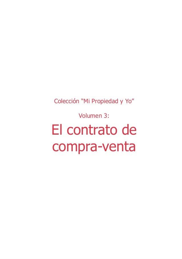 """EL CONTRATO DE COMPRA - VENTA  Colección """"Mi Propiedad y Yo"""" Volumen 3:  El contrato de compra-venta  1"""