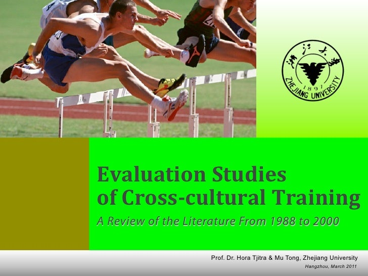 EVALUATION STUDIES OF CROSS-CULTURAL TRAINING PROGRAMS A Review of the Literature From 1988 to 2000                       ...