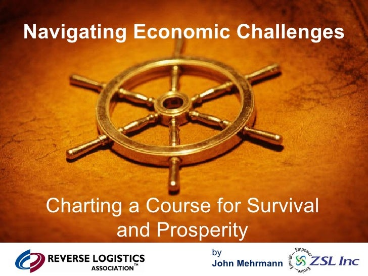 Navigating Economic Challenges Charting a Course for Survival and Prosperity by  John Mehrmann