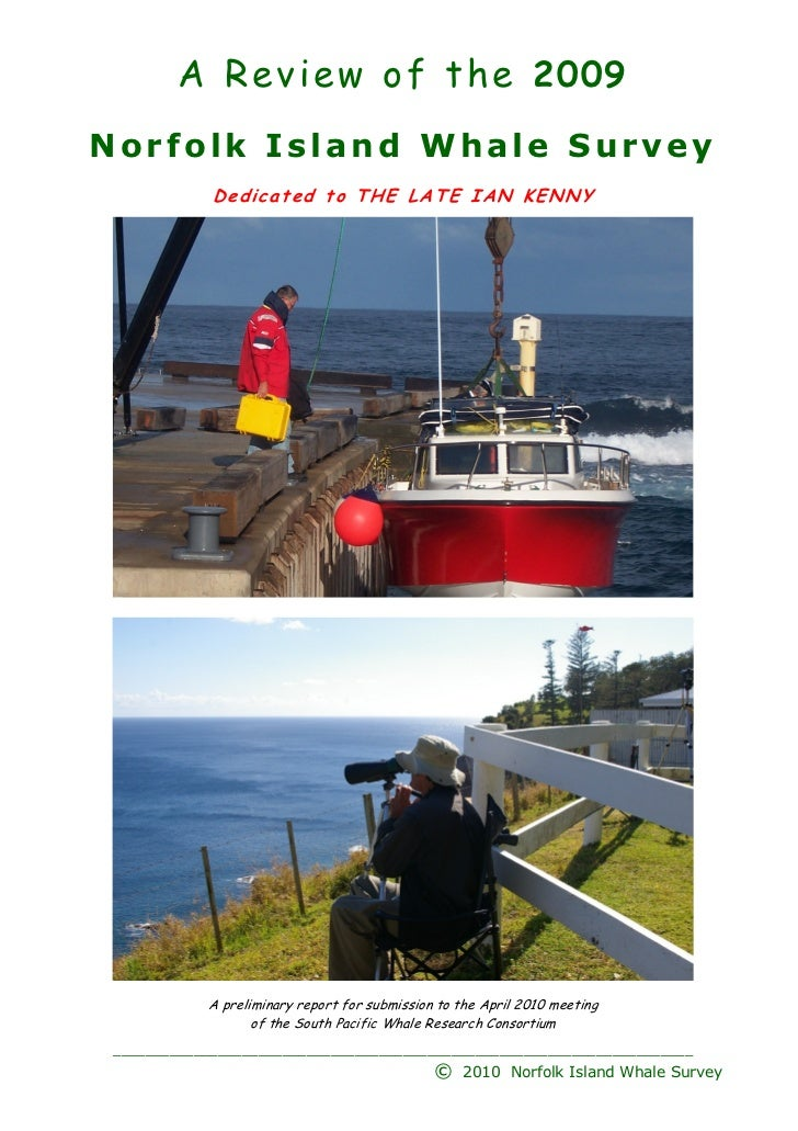 A R e v i e w o f t h e 2009Norfolk Island Whale Survey             Dedicated to THE LATE IAN KENNY            A prelimina...