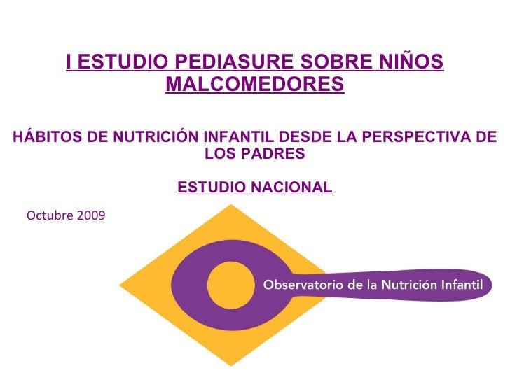 I ESTUDIO PEDIASURE SOBRE NIÑOS MALCOMEDORES HÁBITOS DE NUTRICIÓN INFANTIL DESDE LA PERSPECTIVA DE LOS PADRES ESTUDIO NACI...