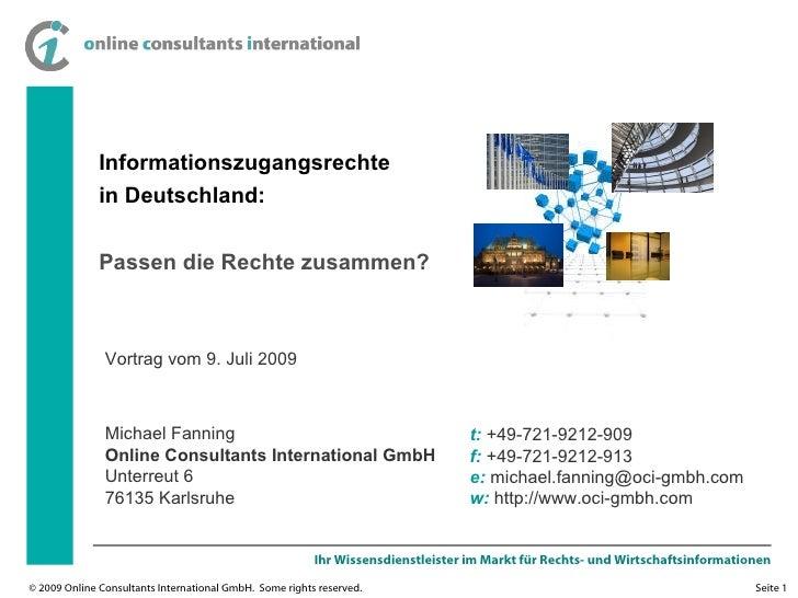 Informationszugangsrechte in Deutschland: Passen die Rechte zusammen? Michael Fanning Online Consultants International Gmb...