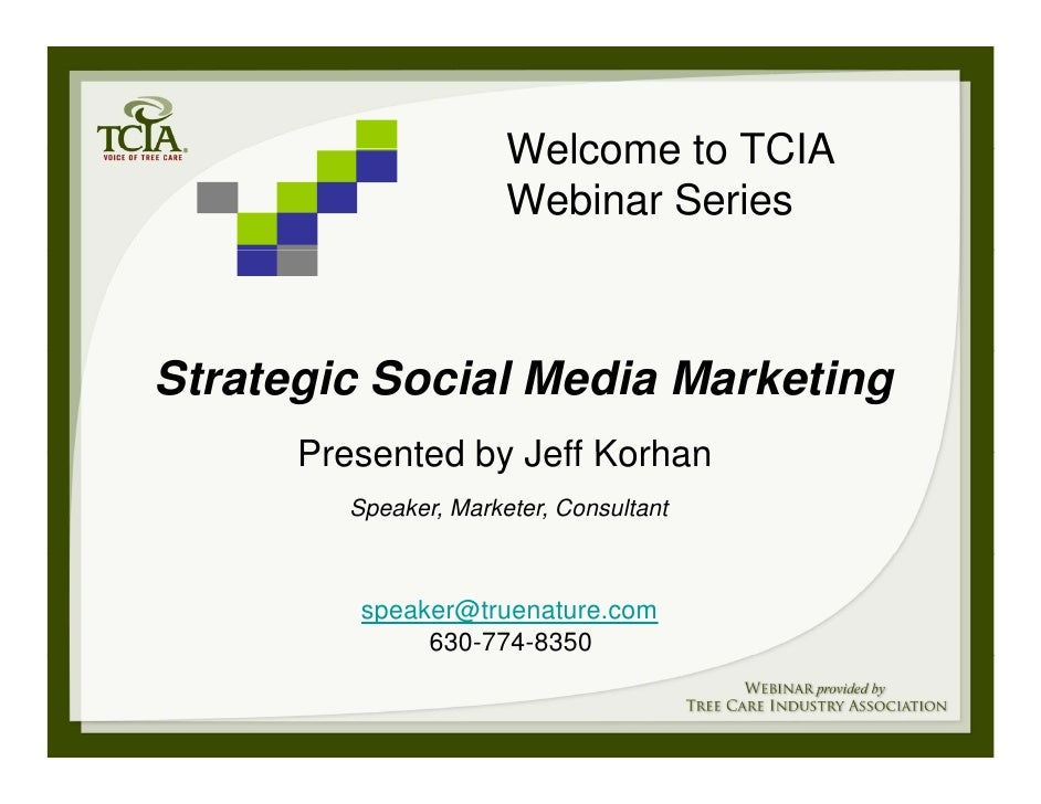 Welcome to TCIA                        Webinar Series    Strategic Social Media Marketing       Presented by Jeff Korhan  ...