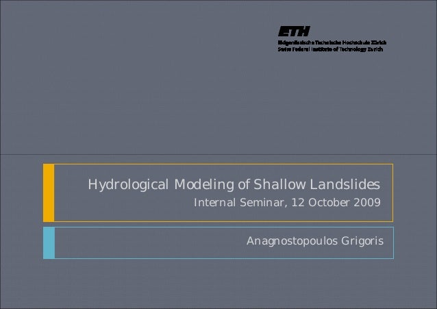 Hydrological Modeling of Shallow Landslides Internal Seminar, 12 October 2009  Anagnostopoulos Grigoris