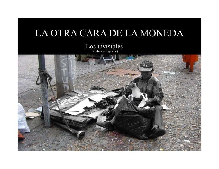 LA OTRA CARA DE LA MONEDA         Los invisibles           (Edición Especial)