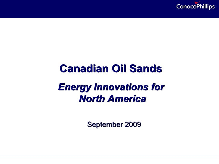 Canadian Oil Sands Energy Innovations for     North America        September 2009