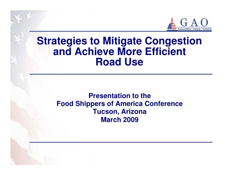 Strategies to Mitigate Congestion   and Achieve More Efficient            Road Use            Presentation to the   Food S...