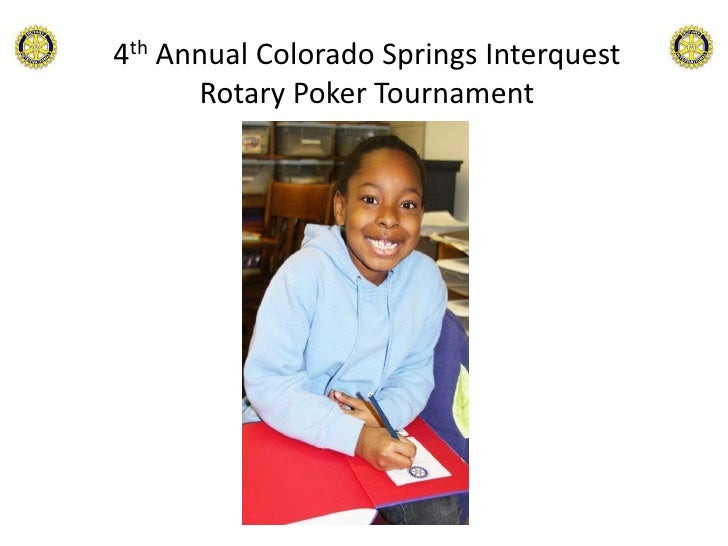 4th Annual Colorado Springs Interquest       Rotary Poker Tournament