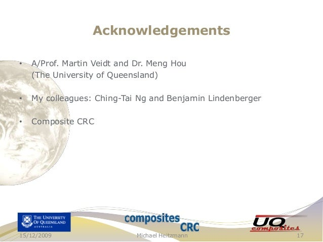 Acknowledgements •  A/Prof. Martin Veidt and Dr. Meng Hou (The University of Queensland)  •  My colleagues: Ching-Tai Ng a...
