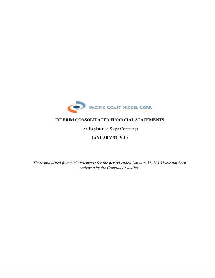 INTERIM CONSOLIDATED FINANCIAL STATEMENTS                           (An Exploration Stage Company)                        ...