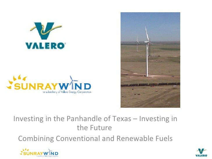 Investing in the Panhandle of Texas – Investing in                     the Future   Combining Conventional and Renewable F...
