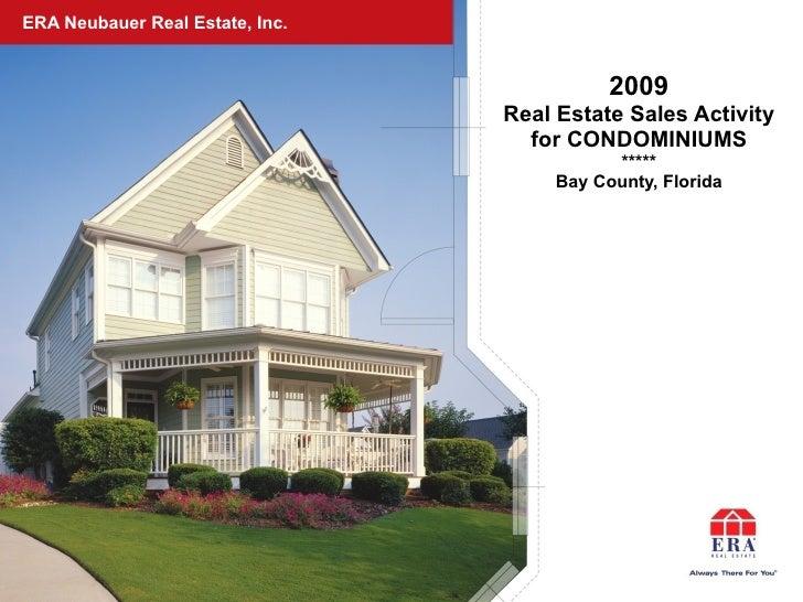 ERA Neubauer Real Estate, Inc. <ul><li>2009 </li></ul><ul><li>Real Estate Sales Activity </li></ul><ul><li>for CONDOMINIUM...