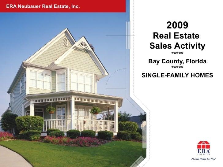ERA Neubauer Real Estate, Inc. <ul><li>2009 </li></ul><ul><li>Real Estate  </li></ul><ul><li>Sales Activity </li></ul><ul>...
