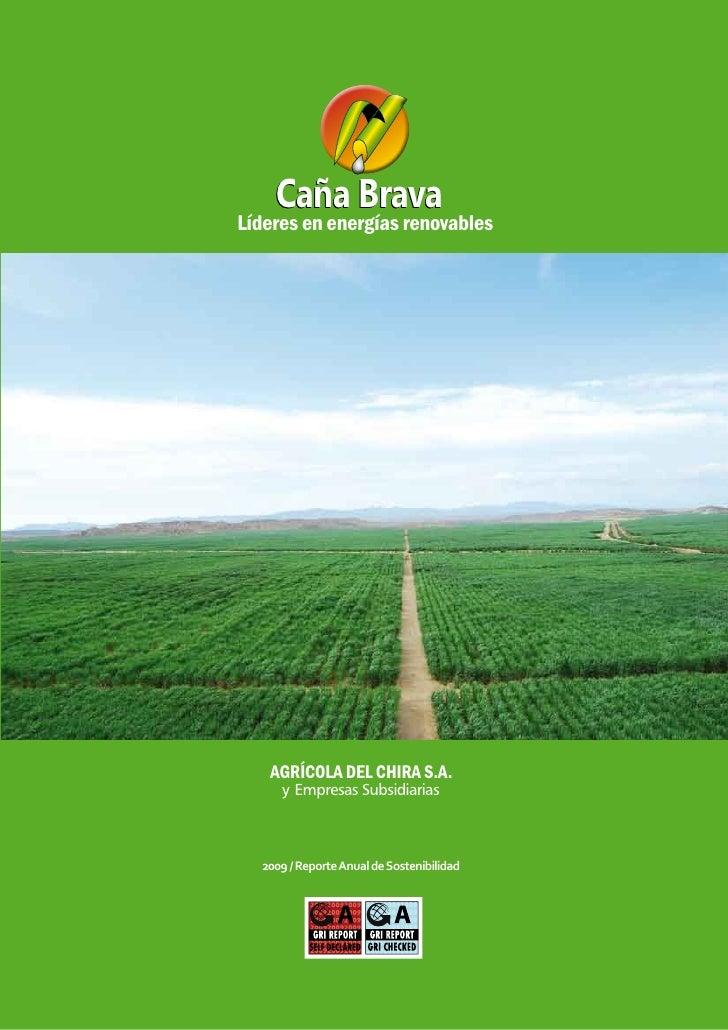 Caña BravaLíderes en energías renovables   AGRÍCOLA DEL CHIRA S.A.     y Empresas Subsidiarias  2009 / Reporte Anual de So...