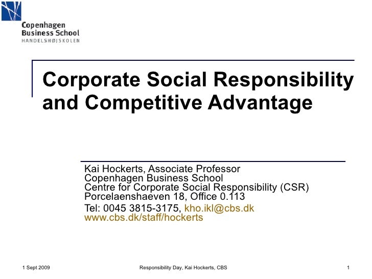 Corporate Social Responsibility and Competitive Advantage Kai Hockerts, Associate Professor Copenhagen Business School Cen...
