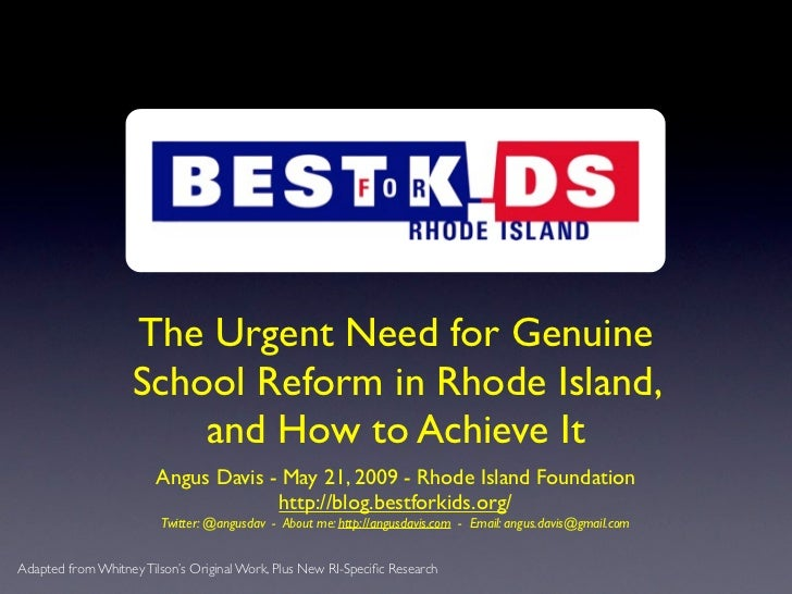 The Urgent Need for Genuine                    School Reform in Rhode Island,                        and How to Achieve It...
