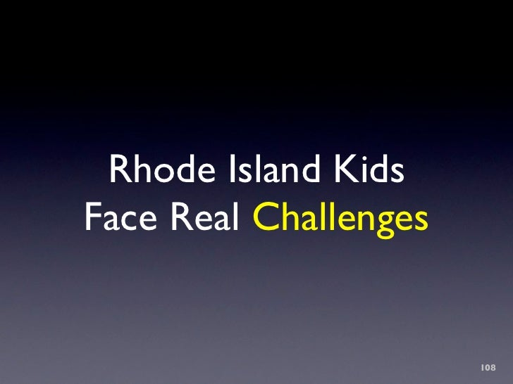 Rhode Island Kids Face Real Challenges                          108