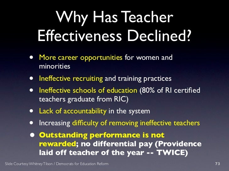 Why Has Teacher                    Effectiveness Declined?               •     More career opportunities for women and    ...