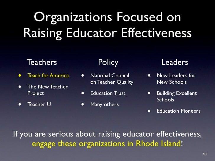Organizations Focused on      Raising Educator Effectiveness      Teachers                   Policy                 Leader...