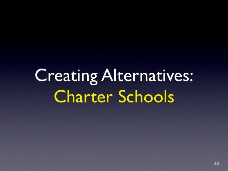 Creating Alternatives:   Charter Schools                            82
