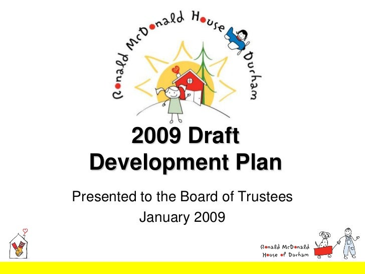 2009 Draft  Development PlanPresented to the Board of Trustees          January 2009