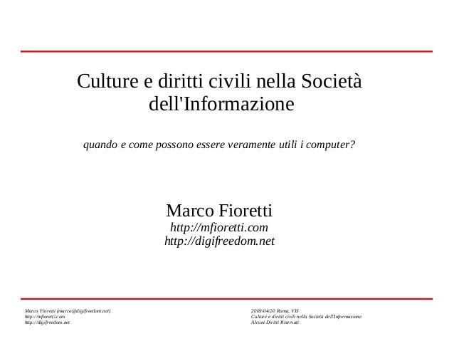 Culture e diritti civili nella Società dell'Informazione quando e come possono essere veramente utili i computer?  Marco F...